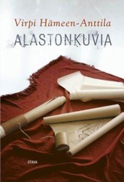 Hämeen-Anttila, Virpi - Alastonkuvia: triptyykki, ebook