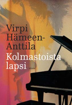 Hämeen-Anttila, Virpi - Kolmastoista lapsi, e-bok