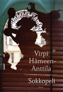 Hämeen-Anttila, Virpi - Sokkopeli, ebook