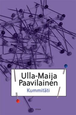 Paavilainen, Ulla-Maija - Kummitäti, e-bok