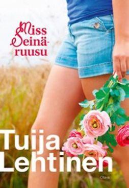 Lehtinen, Tuija - Miss Seinäruusu, e-kirja