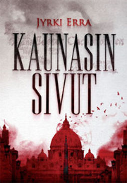 Erra, Jyrki - Kaunasin sivut: kertomus, e-kirja