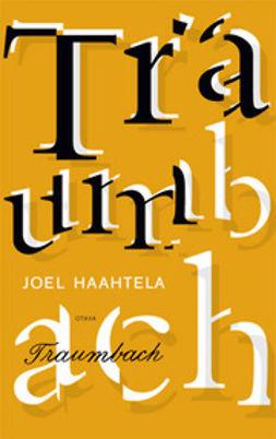 Haahtela, Joel - Traumbach: pienoisromaani, e-kirja