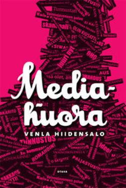 Hiidensalo, Venla - Mediahuora, ebook