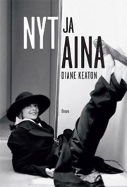 Keaton, Diane - Nyt ja aina, e-kirja
