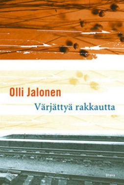 Jalonen, Olli - Värjättyä rakkautta: novelleja, e-kirja