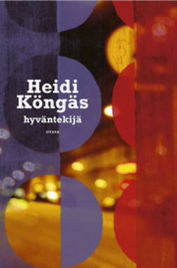 Köngäs, Heidi - Hyväntekijä: romaani, e-kirja