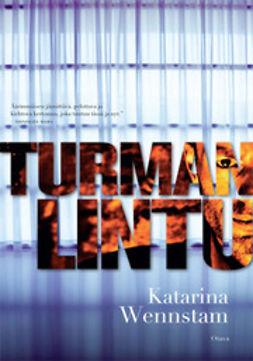 Wennstam, Katarina - Turman lintu: jännitysromaani, e-kirja