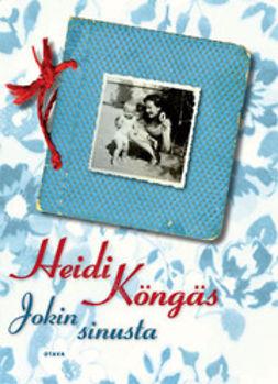 Köngäs, Heidi - Jokin sinusta: romaani, e-kirja