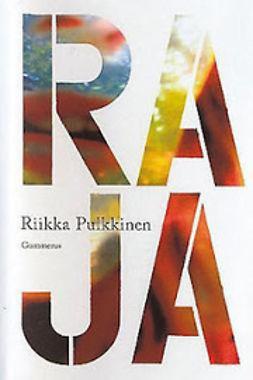 Pulkkinen, Riikka - Raja, e-kirja