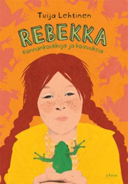 Lehtinen, Tuija - Rebekka: konnankoukkuja ja koiruuksia, e-kirja