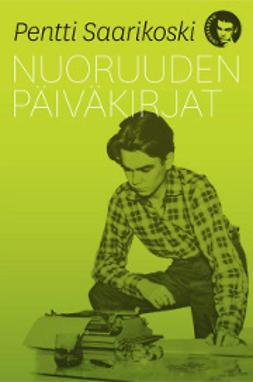 Saarikoski, Pentti - Nuoruuden päiväkirjat, e-kirja