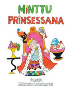 Harjanne, Maikki - Minttu prinsessana, e-kirja