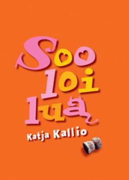 Kallio, Katja - Sooloilua, e-kirja