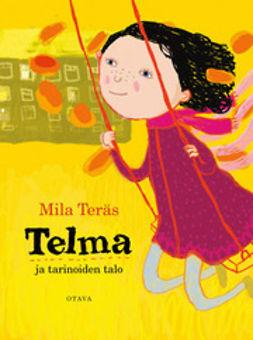 Teräs, Mila - Telma ja tarinoiden talo, e-kirja