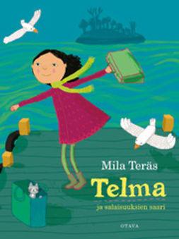 Teräs, Mila - Telma ja salaisuuksien saari, ebook