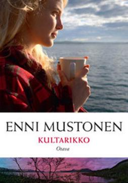 Mustonen, Enni - Kultarikko, e-bok