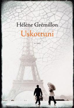 Gremillon, Helene - Uskottuni, e-kirja