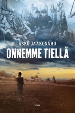 Jaakonaho, Asko - Onnemme tiellä, ebook