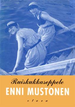 Mustonen, Enni - Ruiskukkaseppele: romaani, e-kirja