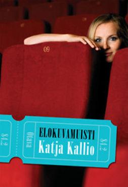 Kallio, Katja - Elokuvamuisti, e-kirja