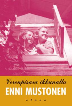 Mustonen, Enni - Verenpisara ikkunalla: romaani, e-kirja
