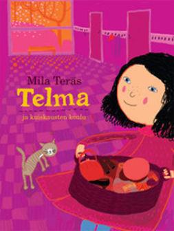 Teräs, Mila - Telma ja kuiskausten koulu, e-kirja