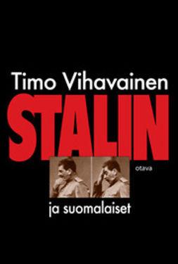 Vihavainen, Timo - Stalin ja suomalaiset, e-kirja