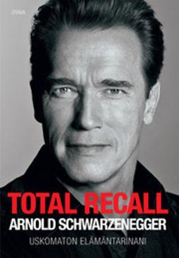 Total Recall: uskomaton elämäntarinani