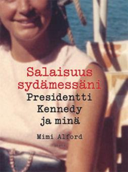 Alford, Mimi - Salaisuus sydämessäni: Presidentti Kennedy ja minä, e-kirja
