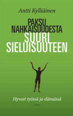 Kylliäinen, Antti - Paksunahkaisuudesta suurisieluisuuteen: hyveet työssä ja elämässä, e-kirja