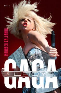 Callahan, Maureen - Lady Gaga, e-kirja
