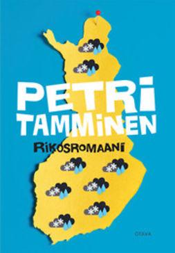 Tamminen, Petri - Rikosromaani, ebook