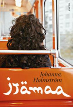 Holmström, Johanna - Itämaa, ebook