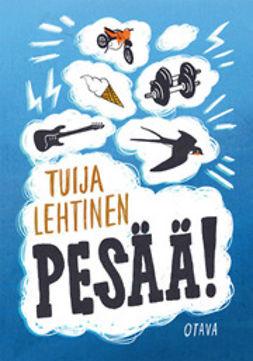 Lehtinen, Tuija - Pesää!, ebook