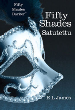 James, E L - Fifty Shades - Satutettu, e-kirja