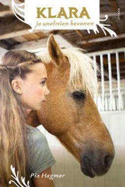 Hagmar, Pia - Klara ja unelmien hevonen, e-bok