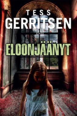 Gerritsen, Tess - Eloonjäänyt, ebook