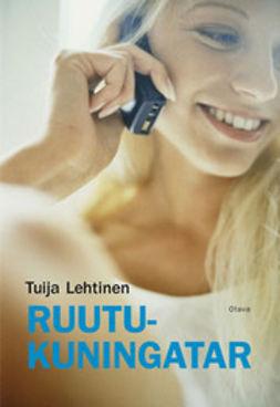 Lehtinen, Tuija - Ruutukuningatar, ebook