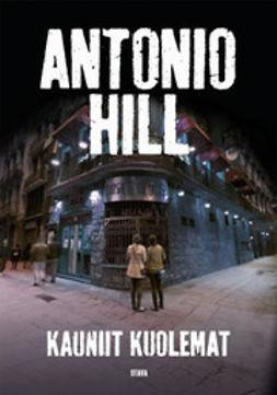 Hill, Antonio - Kauniit kuolemat, e-kirja