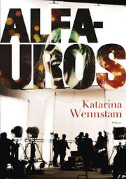 Wennstam, Katarina - Alfauros: jännitysromaani, e-kirja