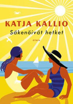 Kallio, Katja - Säkenöivät hetket, e-kirja