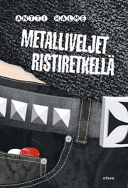 Halme, Antti - Metalliveljet ristiretkellä, e-kirja