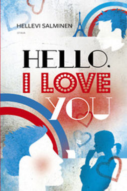 Salminen, Hellevi - Hello, I love you, e-kirja