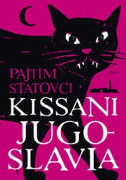 Statovci, Pajtim - Kissani Jugoslavia, ebook
