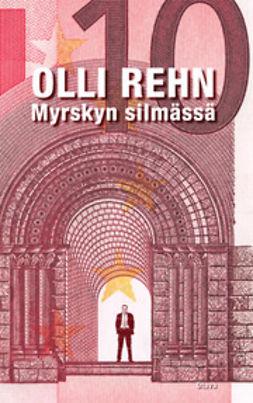 Rehn, Olli - Myrskyn silmässä: eurokriisistä eteenpäin, e-kirja