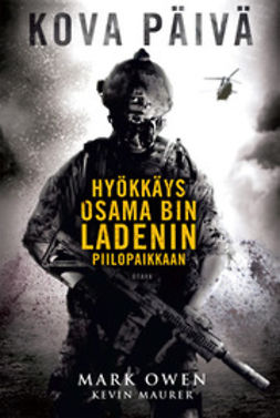 Maurer, Kevin - Kova päivä: hyökkäys Osama bin Ladenin piilopaikkaan, e-kirja