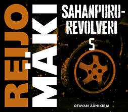 Mäki, Reijo - Sahanpururevolveri 5, audiobook