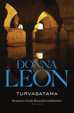 Leon, Donna - Turvasatama: komisario Guido Brunettin tutkimuksia, ebook