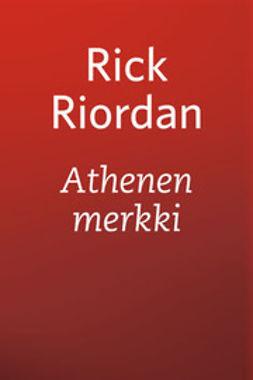 Riordan, Rick - Athenen merkki, ebook
